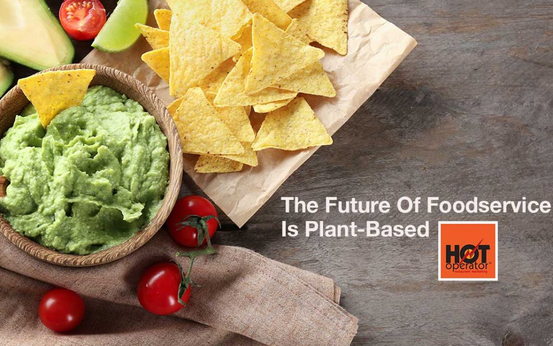 Why Your Foodservice Business Needs Plant Based Menu Items